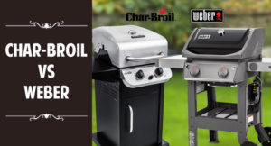 Char-Broil vs weber